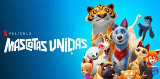 Mascotas Unidas en Netflix - noticiero de venezuela